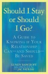 Should I Stay or Should I Go?: A Guide to Knowing if Your Relationship Can--and Should--be Saved - Lundy Bancroft, Judith Patrissi, JAC Patrissi