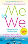 Me to We: Finding Meaning in a Material World - Craig Kielburger, Marc Kielburger