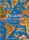 Escape Hotel Stories Retreat and Refuge in Nature - Francisca Matteoli