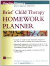Brief Child Therapy Homework Planner (Practice Planners) - Arthur E. Jongsma Jr., William P. McInnis, L. Mark Peterson