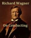 On Conducting - Richard Wagner
