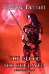 The Blood She Betrayed (The Heart Hunters Book 1) - Cheryse Durrant