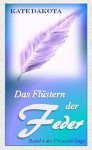 Das Flüstern der Feder (Prescott-Saga 4) - Kate Dakota