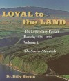 Loyal to the Land: The Legendary Parker Ranch, 1950-1970 Volume 2 - Billy Bergin