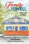 Family Jewell:A Novel in Letters & Sequel to Family Gems - Jim Browning