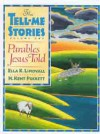 Parables Jesus Told: The Tell-Me Stories - Ella K. Lindvall, H. Kent Puckett