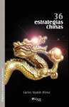 36 Estrategias Chinas - Carlos Martín Pérez