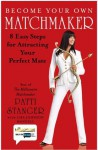 Become Your Own Matchmaker: 8 Easy Steps for Attracting Your Perfect Mate - Patti Stanger, Lisa Johnson Mandell