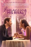 Romancing His Rival - Jennifer Shirk