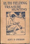 Ruth Fielding Treasure Hunting Or A Moving Picture That Became Real - Alice B. Emerson