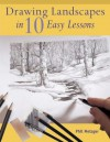 Drawing Landscapes in Ten Easy Lessons - Philip W. Metzger