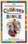 The International Children's Devotional Bible - Anonymous, Robert J. Morgan, Natalie Carabetta.