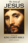 The Story of Jesus: From the King James Bible - Joseph Lanzara
