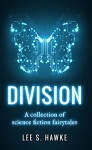 Division: A Collection of Science Fiction Fairytales - Lee S. Hawke, Blind Mirror Publishing, Vikki