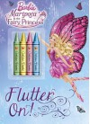 Flutter On! Coloring Book (Barbie: Mariposa the Fairy Princess) - Mary Man-Kong, Golden Books