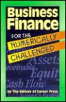 Business Finance For The Numerically Challenged - Career Press