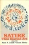 Satire--that blasted art, - John R. Clark, Anna Lydia Motto