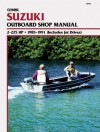 Suzuki 2-225 H.P. Outboard and Jet, 1985-1991: Clymer Workshop Manual (Includes Jet Drives) - Ron Wright, E. Scott