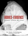 Bodies of Evidence: Forensic Science and Crime - Scott Christianson, Lowell J. Levine