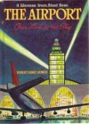 The Airport: Our Link to the Sky (A Whitman Learn About Book) - Robert Sidney Bowen, Norman Kenyon