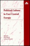 Political Culture in East Central Europe - Fritz Plasser