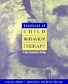 Handbook of Child Behavior Therapy in the Psychiatric Setting - Robert T. Ammerman, Michel Hersen