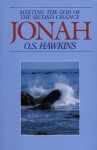 Jonah: Meeting the God of the Second Chance - O.S. Hawkins