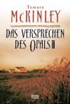 Das Versprechen des Opals: Roman (German Edition) - Tamara McKinley