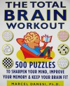 The Total Brain Workout: 450 Puzzles to Sharpen Your Mind, Improve Your Memory & Keep Your Brain Fit - Marcel Danesi