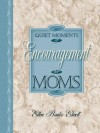Quiet Moments of Encouragement for Moms - Ellen Banks Elwell