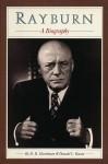 Rayburn: A Biography - D.B. Hardeman, Donald C. Bacon
