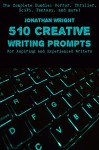 510 Creative Writing Prompts: For Aspiring and Experienced Writers (Bundle) - Jonathan Wright