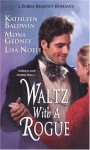 Waltz With A Rogue - Mona K. Gedney, Lisa Noeli