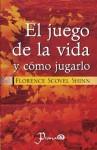 El juego de la vida y como jugarlo (Spanish Edition) - Florence Scovel Shinn