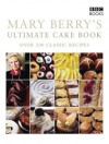 Mary Berry's Ultimate Cake Book (Second Edition) - Mary Berry