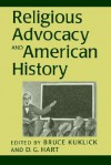 Religious Advocacy and American History - Bruce Kuklick