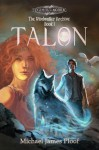 Talon: The Windwalker Archive: Book 1 (Legends of Agora) - Michael James Ploof, Trevor Smith
