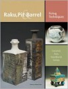 Raku, Pit & Barrel: Firing Techniques (Ceramic Arts Handbook) - Anderson Turner