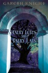 Faery Loves & Faery Lais - Gareth Knight