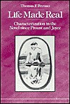 Life Made Real: Characterization in the Novel since Proust and Joyce - Thomas F. Petruso