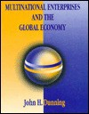 Multinational Enterprises and the Global Economy - John H. Dunning