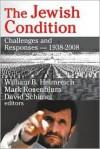 The Jewish Condition: Challenges and Responses: 1938-2008 - William Helmreich, Mark Rosenblum