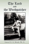 The Lord and the Weedpatcher - Samuel D.G. Heath