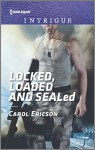 Locked, Loaded and SEALed (Red, White and Built) - Carol Ericson