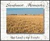 Southwest Minnesota: The Land and the People - Joseph A. Amato