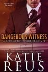Dangerous Witness (Redemption Harbor Series) (Volume 3) - Katie Reus