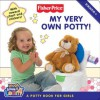 Fisher-Price: My Very Own Potty!: A Potty Book for Girls - Gail Herman