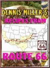 Dennis Miller's Recipes From Route 66 - Dennis Miller