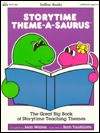 Storytime Theme-A-Saurus: The Great Big Book of Storytime Teaching Themes - Jean Warren, Kathleen Cubley