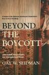 Beyond the Boycott: Labor Rights, Human Rights, and Transnational Activism - Gay W. Seidman
